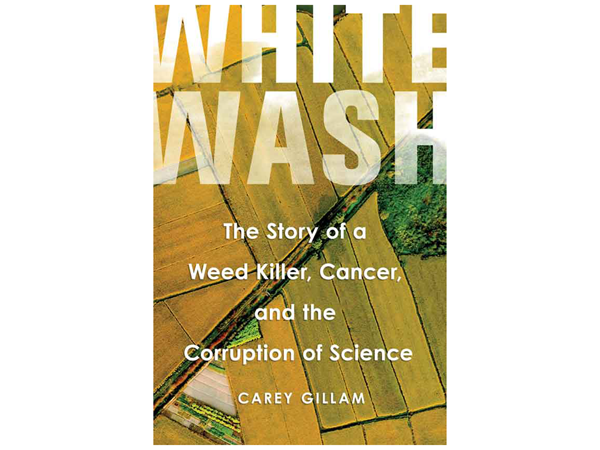 Whitewash by Carey Gillam